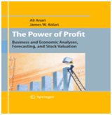 THE POWER OF PROFIT - BUSINESS AND ECONOMIC ANALYSES, FORECASTING, AND STOCK VALUATION